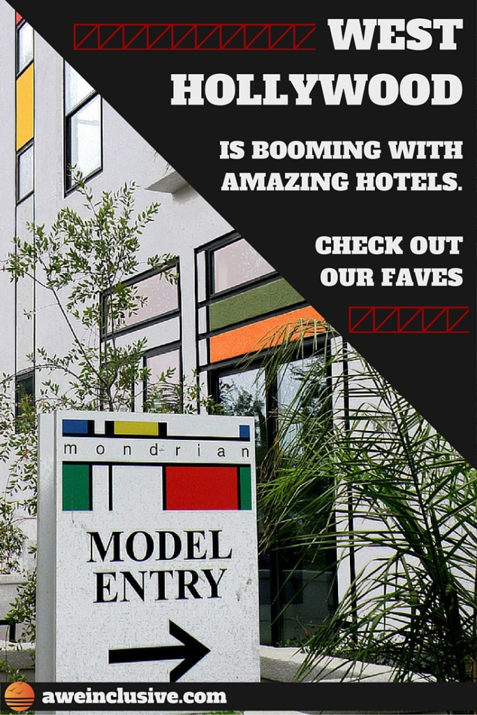 Aweinclusive's: West Hollywood Is Booming With Amazing Hotels. Check Out  Our Faves